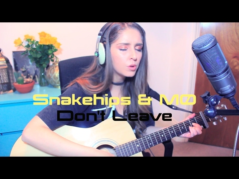 Don't Leave (Snakehips & MO Cover)