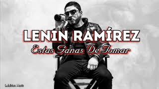 Lenin Ramírez   Estas Ganas De Tomar (LETRA) Estreno 2019