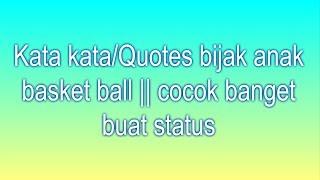 Kata kata/ Quotes bijak anak basket ball || cocok banget buat status