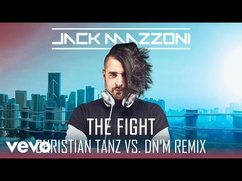 Jack Mazzoni - The Fight (Christian Tanz vs Dn'M Remix)