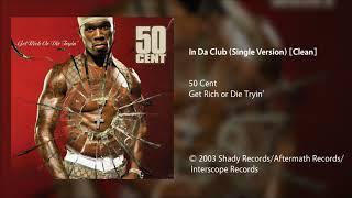50 Cent - In Da Club (Single Version) [Clean]
