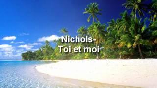 Nichols   Toi Et Moi (zouk Love) [2009]