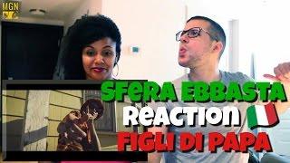 Sfera Ebbasta - Figli Di Papà Reaction