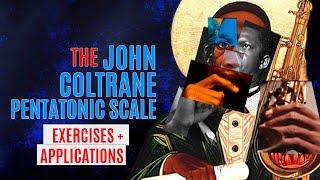 The John coltrane pentatonic -exercises and applications
