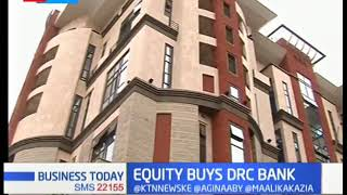 Equity buys DRC Bank, acquisition to see bank tap Congo