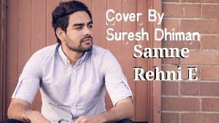 Samne Rehni E Cover By suresh dhiman ! feat Pav Dharia