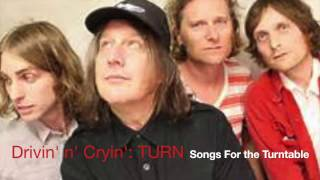 Drivin' n' Cryin': TURN (Songs For The Turntable)