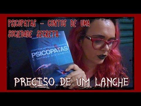 Novidade! PSICOPATAS - CONTOS DE UMA SOCIEDADE SECRETA #PrecisoDeUmLanche
