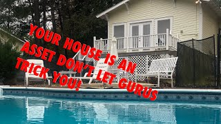 YOUR HOUSE IS AN ASSET DONT LET GURUS TRICK YOU! #realestate #deals #investing