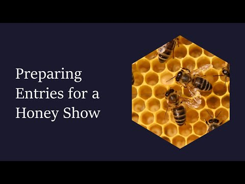 , title : 'Preparing Entries for a Honey Show