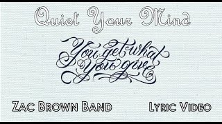 Quiet Your Mind - Zac Brown Band (Lyric Video)