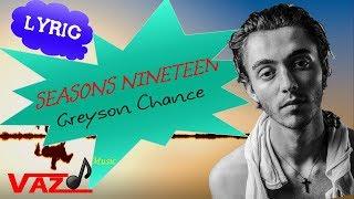 Greyson Chance - seasons nineteen (Lyrics)