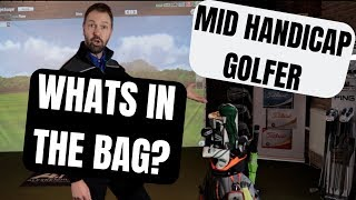 Whats In The Bag? MID HANDICAP GOLFER SPECIAL!!!