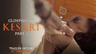 Glimpses of Kesari - Part 3 | Akshay Kumar | Parineeti Chopra | Anurag Singh | Kesari | 21st March