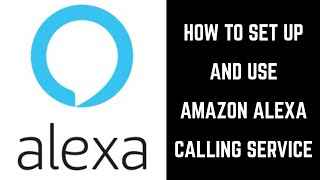 How to Set Up and Use Amazon Alexa Calling Service