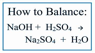 Sodium Hydroxide And Sulfuric Acid Yields Sodium Sulfate And Water