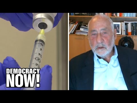 """""""Will Corporate Greed Prolong the Pandemic?"""" Nobel Laureate Joseph Stiglitz on Global Vaccine Equity"""