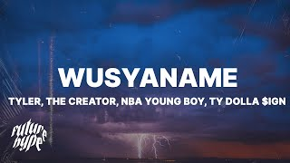 Tyler, The Creator - WUSYANAME (Lyrics) ft. YoungBoy Never Broke Again & Ty Dolla $ign