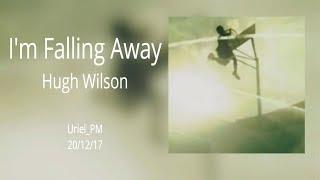 HUGH WILSON - I'm Falling Away [Sub Español] U_PM