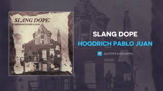 """Hoodrich Pablo Juan """"Slang Dope"""" (AUDIO)"""