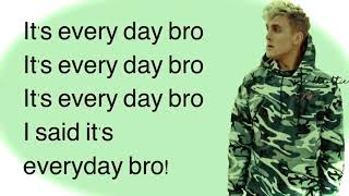 Its Everyday Bro by Ahmed