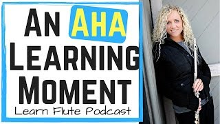 LFP 031 An Aha Learning Moment | Learn Flute Online Video Podcast