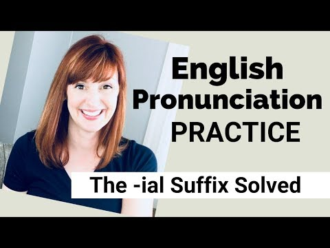 American Accent Training: English Words with the -IAL Suffix ...