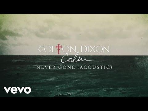 Colton Dixon - Never Gone (Acoustic/Audio)
