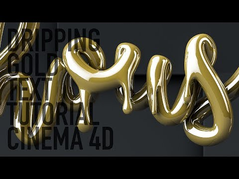 DRIPPING GOLD TEXT CINEMA 4D TUTORIAL