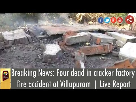 Breaking-News-Four-dead-in-cracker-factory-fire-accident-at-Villupuram-Live-Report
