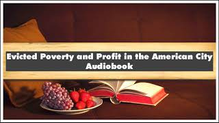 Matthew Desmond Evicted Poverty and Profit in the American City Audiobook