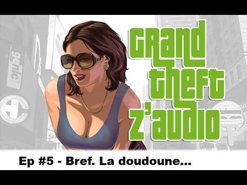 GTZ #5 – Bref. La doudoune… ★ Détournement GTA IV