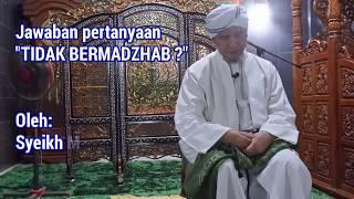 Tidak Bermadzhab-jawaban Syeikh Nuruddin