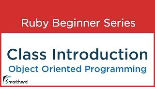 #11 Ruby Tutorial: Introduction to Class and Class Variables