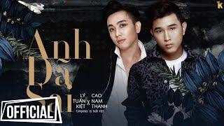 Anh Đã Sai - Lý Tuấn Kiệt x Cao Nam Thành | Official #ADS