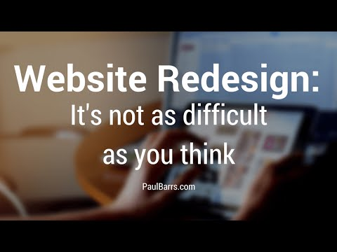 Website Redesign.... Painful, but not as hard as you think!