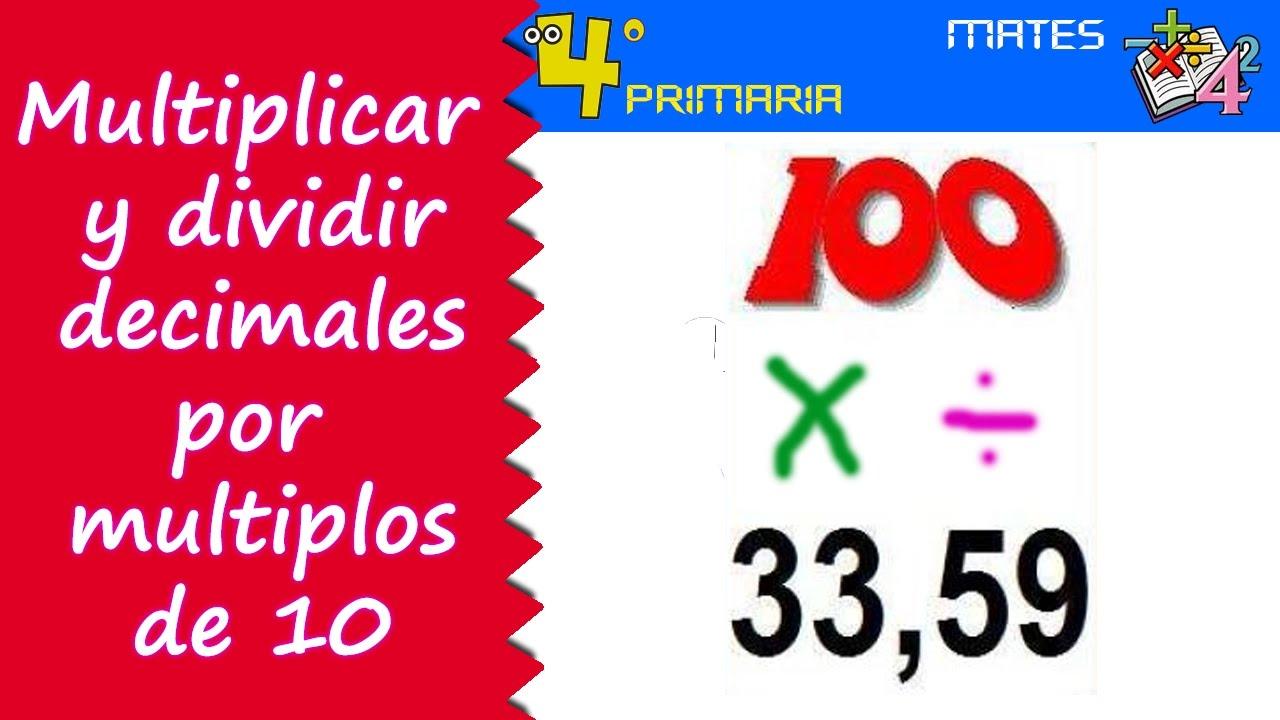 Matemáticas. 4º Primaria. Tema 7. Multiplicar y dividir decimales por la unidad seguida de ceros