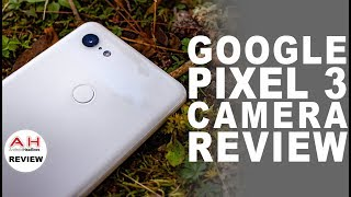 Google Pixel 3 Camera Review - Put Down the Crown