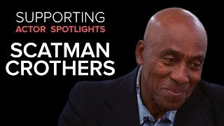 Supporting Actor Spotlights - Scatman Crothers