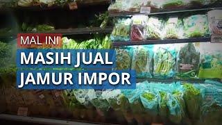 Jamur Enoki dan Jamur Asal China Lainnya Masih Dijual di Mal Ini