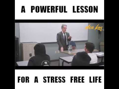 A Powerful Lesson For A Stress Free Life