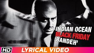 Bandeh | Lyrical Video | Indian Ocean | Black Friday - YouTube
