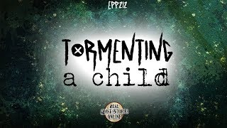 Tormenting A Child | Ghost Stories, Paranormal, Supernatural, Hauntings, Horror