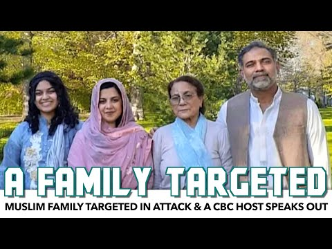 Muslim Family Targeted In Attack & A CBC Host Speaks Out