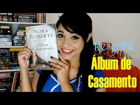 Album de Casamento - Nora Roberts | Resenha por Carol Lannes