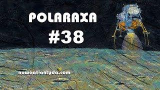 Polaraxa 38 – Ośmiornica z innej planety i Polacy w kosmosie