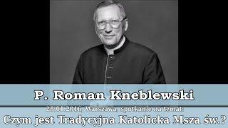 Ks. prałat Roman Kneblewski o Drodze Neokatechumenatu - herezji w Kościele Katolickim