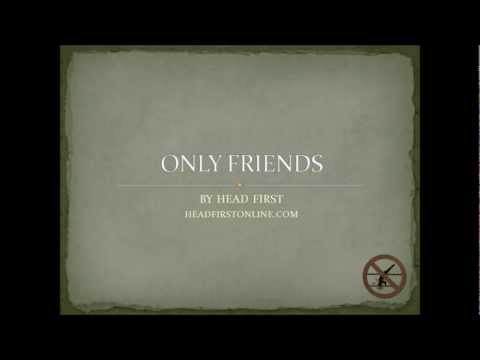 Head First - Only Friends Lyrics