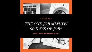 One Job Minute and 90 Days of Jobs Series Intro