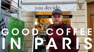 Good Coffee in Paris - You Decide